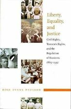 Liberty, Equality, and Justice: Civil Rights, Women's Rights, and the Regu