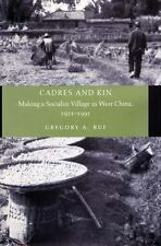 Cadres and Kin : Making a Socialist Village in West China, 1921-1991 by...