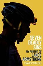Seven Deadly Sins: My Pursuit of Lance Armstrong By David Walsh. 9781471127540