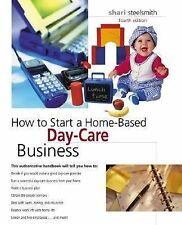 How to Start a Home-Based Day-Care Business, 4th (Home-Based Business Series)