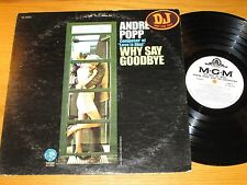 "PROMO MONO POP LP - ANDRE POPP - MGM 4564 - ""WHY SAY GOODBYE"""