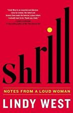 Shrill : Notes from a Loud Woman by Lindy West (2016, Hardcover)