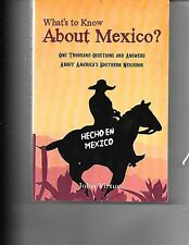 WHAT'S TO KNOW ABOUT MEXICO. JOHN VIRTUE, 1000 QUESTIONS AND ANSWERS- MEXICO