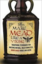 Make Mead Like a Viking : Traditional Techniques for Brewing Natural,...