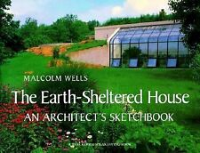 The Earth-Sheltered House: An Architect's Sketchbook (Real Goods Solar Living B