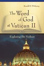 The Word of God at Vatican II : Exploring Dei Verbum by Ronald D. Witherup...