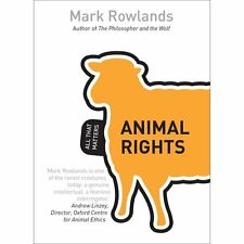 Animal Rights: All That Matters, , Rowlands, Mark, Excellent, 2013-08-21,