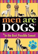 Men Are Dogs*: *In the Best Possible Sense!