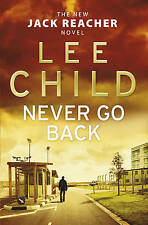 Never Go Back: (Jack Reacher 18) by Lee Child (Paperback, 2013)