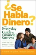 ¿Se Habla Dinero? The Everyday Guide to Financial Success (English and Spanish E