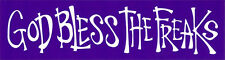 God Bless The Freaks - Small Hippie Bumper Sticker / Decal