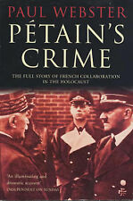 Petain's Crime: The Full Story of French Collaboration in the Holocaust, Paul We
