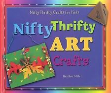 Nifty Thrifty Art Crafts (Nifty Thrifty Crafts for Kids)