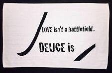 """Love isn't a battlefield… Deuce is"" Tennis Towel"