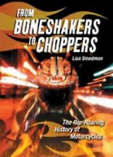 From Boneshakers to Choppers: The Rip-Roaring History of Motorcycles