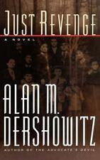 Just Revenge : A Novel by Alan M. Dershowitz