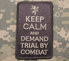 KEEP CALM DEMAND TRIAL BY COMBAT USA MILITARY US ACU LIGHT VELCRO MORALE PATCH