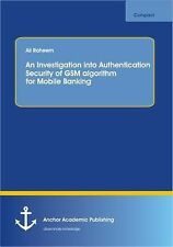 An Investigation into Authentication Security of Gsm Algorithm for Mobile...