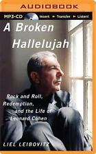 A Broken Hallelujah : Rock and Roll, Redemption, and the Life of Leonard...
