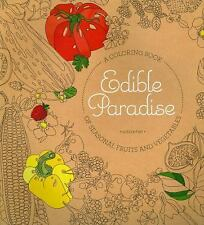 Edible Paradise: An Adult Coloring Book of Seasonal Fruits and Vegetables (2016)