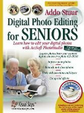 Digital Photo Editing for Seniors: Learn How to Edit Your Digital Phot-ExLibrary