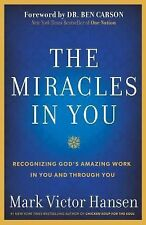 The Miracles in You: Recognizing God's Amazing Works in You and Through You