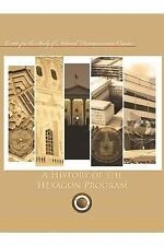 A History of the Hexagon Program by Center for the Study of National...