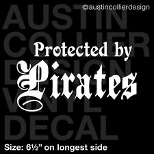"6.5"" PROTECTED BY PIRATES vinyl decal car window laptop sticker - 101 joke funny"