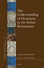 The Understanding of Ornament in the Italian Renaissance 9789004297968