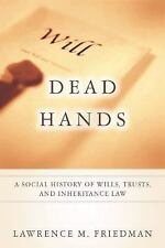 Dead Hands : A Social History of Wills, Trusts, and Inheritance Law