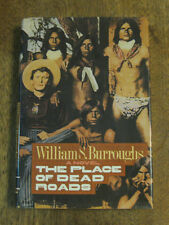 SIGNED - THE PLACE OF DEAD ROADS by William S. Burroughs -1st/1st 1984 HCDJ - NF