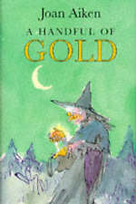 A Handful of Gold - Joan Aiken, Illus. Quentin Blake 1995, 1st. Hbk/Dj