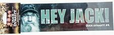 "New A&E Duck Dynasty Bumper Sicker Decal Hey Jack Uncle Si Authentic Car 3""x11"""