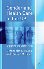 Gender and Health Care in the UK: Exploring the Stereotypes, Prior, Pauline M.,
