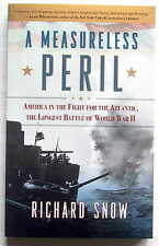 Measureless Peril - America in Fight for Atlantic, Longest Battle of WWII