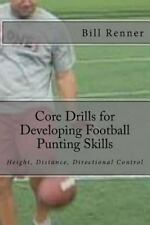 Core Drills for Developing Football Punting Skills by Bill Renner (2013,...