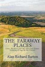 The Faraway Places : Loss, Turmoil and the Glorious Game: Coming of Age in...