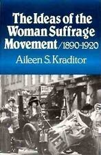 The Ideas of the Woman Suffrage Movement: 1890-1920, Kraditor, Aileen S., Accept