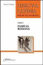 Lingua Latina per se Illustrata, Pars I: Familia Romana Ørberg, Hans H. Hardcov