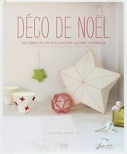 Livre - Déco De Noël - 40 Idées Pour Enchanter Votre Intérieur -  Corinne Alagil
