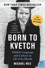 Born to Kvetch : Yiddish Language and Culture in All of Its Moods by Michael...