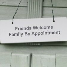 WOODEN DOOR GARDEN SIGN:* FRIENDS WELCOME FAMILY BY APPOINTMENT * NEW POST DAILY
