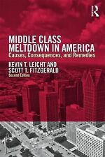 Middle Class Meltdown in America : Causes, Consequences, and Remedies by...