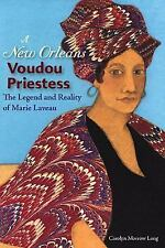 A New Orleans Voudou Priestess : The Legend and Reality of Marie Laveau by...