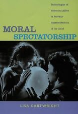 Moral Spectatorship: Technologies of Voice and Affect in Postwar Representations
