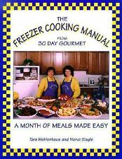 The Freezer Cooking Manual from 30 Day Gourmet : A Month of Meals Made Easy Woh