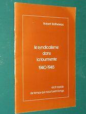Le syndicalisme dans la tourmente 1940-1945 R. BOTHEREAU