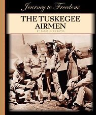 The Tuskegee Airmen (Journey to Freedom (Child's World))-ExLibrary