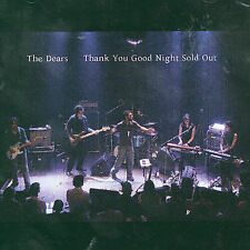 Thank You Good Night Sold Out by Dears
