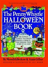 BRAND NEW~THE PENNY WHISTLE HALLOWEEN BOOK~Annie Gilbar & Meredith Brokaw~PARTY